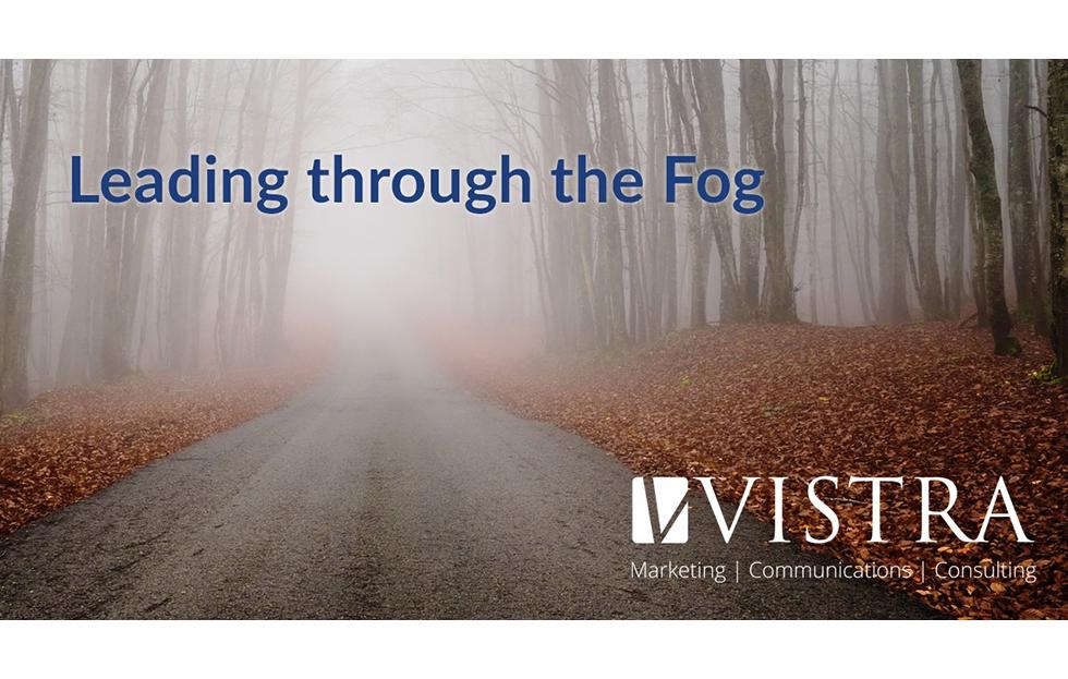 Leading Through the Fog